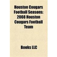 Houston Cougars Football Seasons : 2008 Houston Cougars Football Team, 2009 Houston Cougars Football Team, 1976 Houston Cougars Football Team