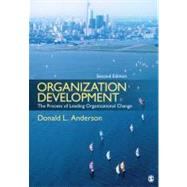 Organization Development : The Process of Leading Organizational Change,9781412987745