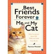 Best Friends Forever: Me and My Cat : What I've Learned abou..., 9780764207747  