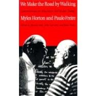 We Make the Road by Walking : Conversations on Education and Social Change,9780877227755