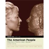 American People, The: Creating a Nation and a Society, Volume II (since 1865) (Book Alone)