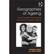Geographies of Ageing: Social Processes and the Spatial Unev..., 9781409417767