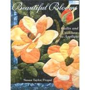 Beautiful Blooms : Quilts and Cushions to Applique, 9781564777768