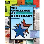 The Challenge of Democracy American Government in a Global World, Student Choice Edition (with Resource Center Printed Access Card)