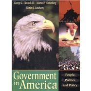Government in America : People, Politics and Policy