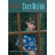 Exploring Child Welfare: A Practice Perspective (Book Alone)