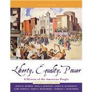 Liberty, Equality, And Power: A History of the American People, Since 1863