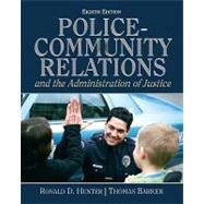 Police Community Relations and The Administration of Justice,9780132457781