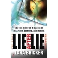 Lie after Lie : The True Story of a Master of Deception, Bet..., 9780425237786  