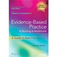 Evidence-Based Practice in Nursing & Healthcare; A Guide to Best Practice,9781605477787