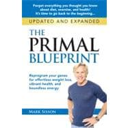 The Primal Blueprint: Reprogram Your Genes for Effortless Weight Loss, Vibrant Health, and Boundless Energy,9780982207789
