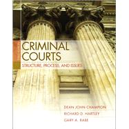 Criminal Courts : Structure, Process, and Issues,9780132457798