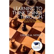 Learning to Think Things Through A Guide to Critical Thinking Across the Curriculum Plus NEW MyStudentSuccessLab 2012 Update -- Access Card Package
