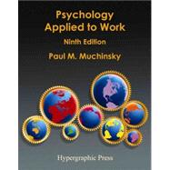 Psychology Applied to Work : An Introduction to Industrial and Organizational Psychology,9780980147803