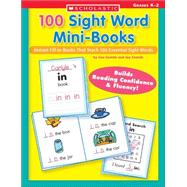 100 Sight Word Mini-Books; Instant Fill-in Mini-Books That Teach 100 Essential Sight Words
