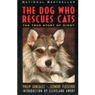 The Dog Who Rescues Cats: The True Story of Ginny, 9780060927806