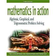 Mathematics in Action : Algebraic, Graphical, and Trigonometric Problem Solving