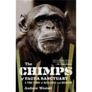 The Chimps of Fauna Sanctuary: A True Story of Resilience and Recovery,9780547327808