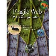 Fragile Web : What Next for Nature?,9780226757810