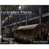 Forbidden Places : Exploring our Abandoned Heritage, 9782915807820  