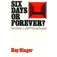 Six Days or Forever? Tennessee v. John Thomas Scopes