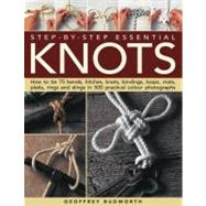 Step-by-Step Essential Knots : How to Tie 75 Bends, Hitches,..., 9781844767847  