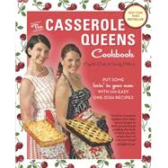 Casserole Queens Cookbook : Put Some Lovin' in Your Oven wit..., 9780307717856  