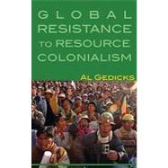 Indigenous Rising: Global Resistance to Resource Colonialism, 9780896087859  