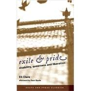 Exile and Pride (Classics Edition) : Disability, Queerness, ..., 9780896087880  