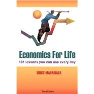 Economics for Life: 101 Lessons You Can Use Every Day!