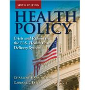 Health Policy : Crisis and Reform,9780763797881