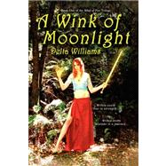 Wink of Moonlight : Book One of the Sibyl of Fire Trilogy