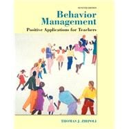 Behavior Management Positive Applications for Teachers, Enhanced Pearson eText with Loose-Leaf Version -- Access Card Package