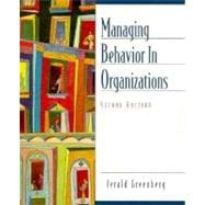 Managing Behavior in Organizations,9780139227905