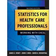 Statistics for Health Care Professionals: Working With Excel, 2nd Edition