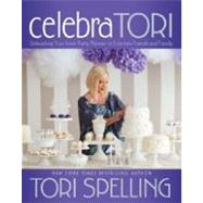 CelebraTORI : Unleashing Your Inner Party Planner to Entertain Friends and Family,9781451627909