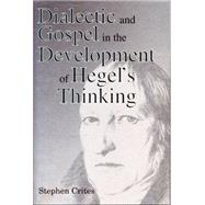 Dialectic and Gospel in the Development of Hegel's Thinking, 9780271027920  