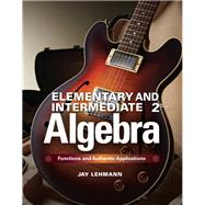Elementary & Intermediate Algebra Functions and Authentic Applications Plus MyMathLab -- Access Card Package,9780321927927
