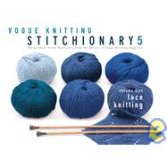Vogue Knitting Stitchionary Volume Five: Lace Knitting; ..., 9781933027937  