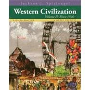 Western Civilization A Brief History, Volume II: Since 1500