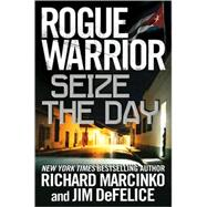 Rogue Warrior: Seize the Day, 9780765317940  