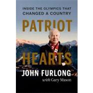 Patriot Hearts : Inside the Olympics That Changed a Country, 9781553657941  