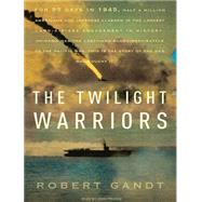 The Twilight Warriors, 9781400117949  