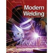Modern Welding : Complete Coverage of the Welding Field in O..., 9781605257952