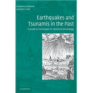 Earthquakes and Tsunamis in the Past : A Guide to Techniques..., 9780521837958  