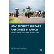 New Security Threats and Crises in Africa : Regional and Int..., 9780230107960  
