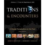 Traditions &amp; Encounters, Volume A: From the Beginning to 1000