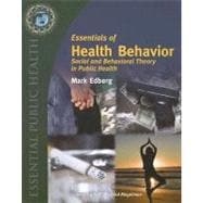 Essentials of Health Behavior : Social and Behavioral Theory in Public Health,9780763737962