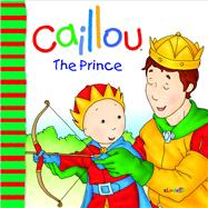 Caillou : The Prince