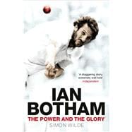 Ian Botham : The Power and the Glory, 9781847397980